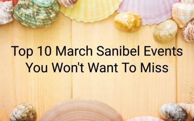Top 10 March Sanibel Events You Won't Want To Miss