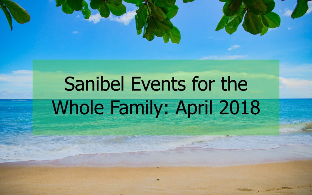 Sanibel Events for the Whole Family: April 2018