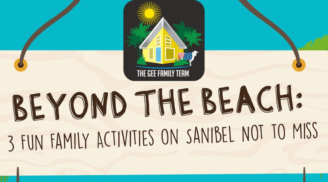 Beyond the Beach: 3 Fun Family Activities on Sanibel Not to Miss