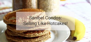 Sanibel Condos: Selling Like Hotcakes!