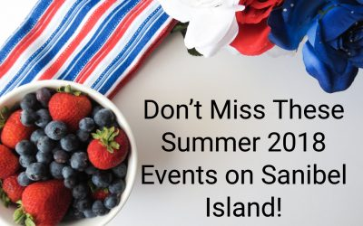 Don't Miss These Summer 2018 Events on Sanibel Island!