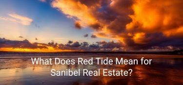 What Does Red Tide Mean for Sanibel Real Estate?
