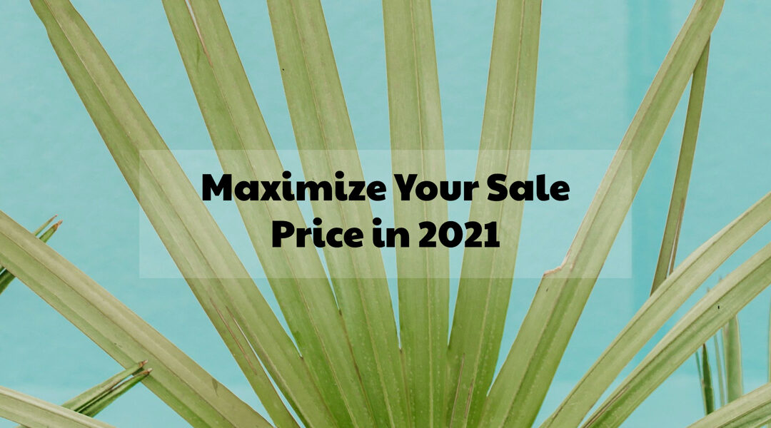 Selling Your Sanibel Home: How to Maximize Your Sale Price in 2021