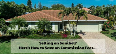 Selling a Home on Sanibel? Here's How to Save on Commission Fees…