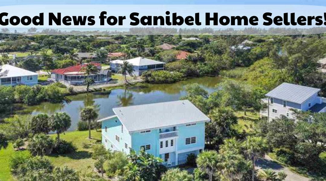 Good News for Sanibel Home Sellers!