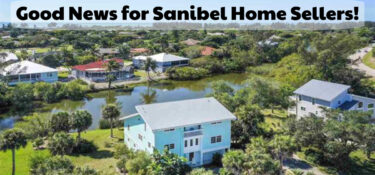 Good News for Sanibel Home Sellers!